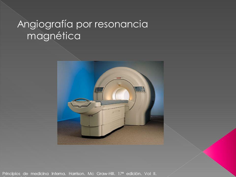 Angiografía por resonancia magnética Principios de medicina interna. Harrison. Mc Graw-Hill. 17ª edición. Vol II. Capítulo 243
