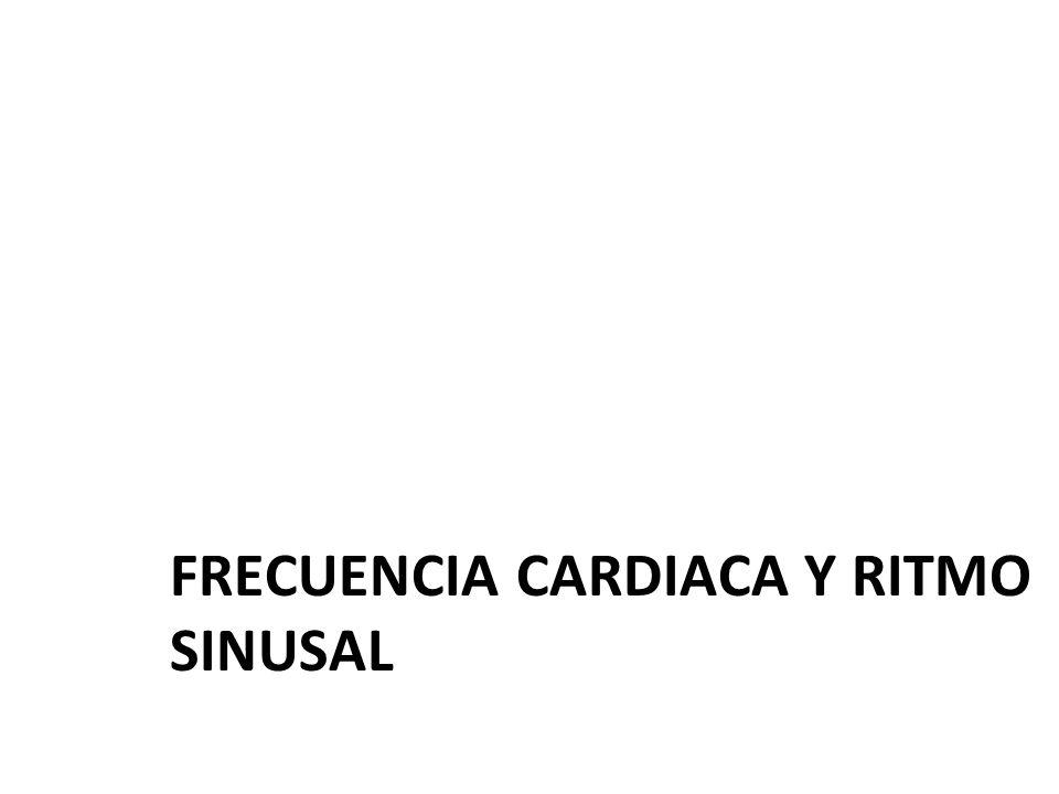 FRECUENCIA CARDIACA Y RITMO SINUSAL