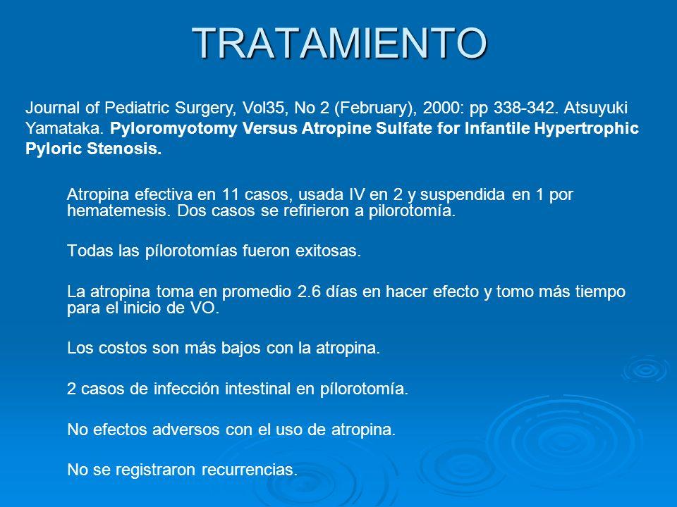 TRATAMIENTO Atropina efectiva en 11 casos, usada IV en 2 y suspendida en 1 por hematemesis. Dos casos se refirieron a pilorotomía. Todas las pílorotom