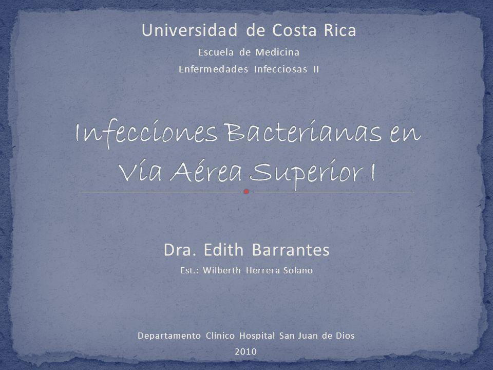 Dra. Edith Barrantes Est.: Wilberth Herrera Solano Departamento Clínico Hospital San Juan de Dios 2010 Universidad de Costa Rica Escuela de Medicina E