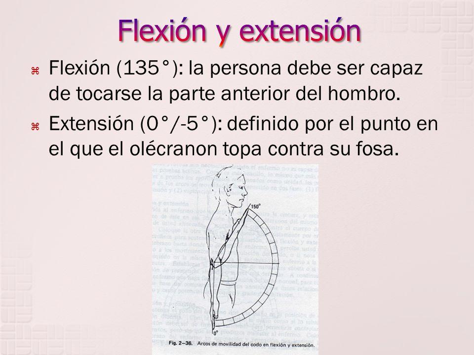 Flexión (135°): la persona debe ser capaz de tocarse la parte anterior del hombro. Extensión (0°/-5°): definido por el punto en el que el olécranon to