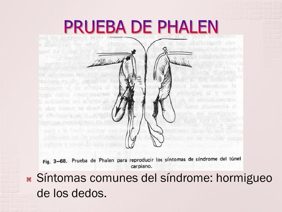 Síntomas comunes del síndrome: hormigueo de los dedos.