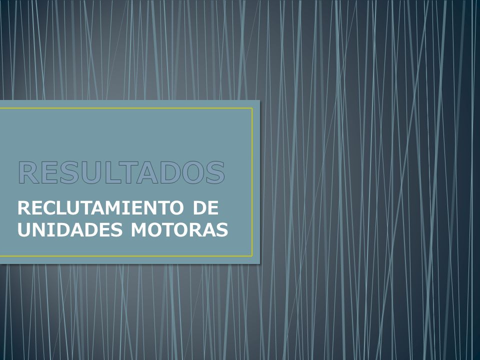 RECLUTAMIENTO DE UNIDADES MOTORAS