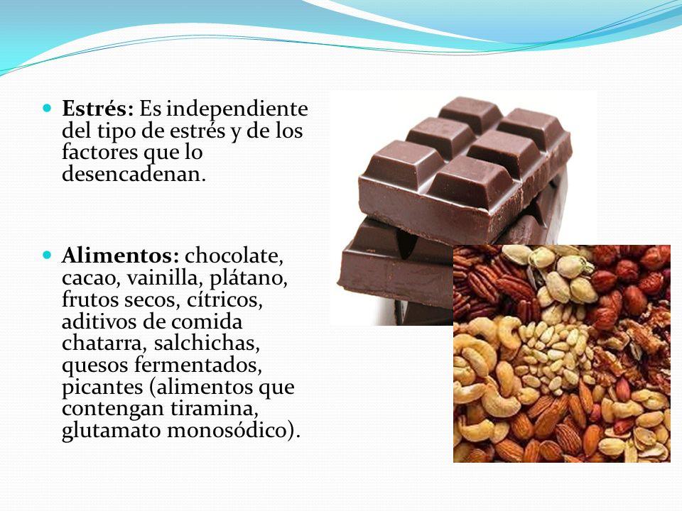 Estrés: Es independiente del tipo de estrés y de los factores que lo desencadenan. Alimentos: chocolate, cacao, vainilla, plátano, frutos secos, cítri