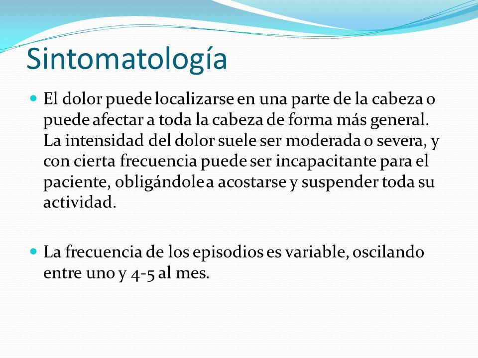 Sintomatología El dolor puede localizarse en una parte de la cabeza o puede afectar a toda la cabeza de forma más general. La intensidad del dolor sue