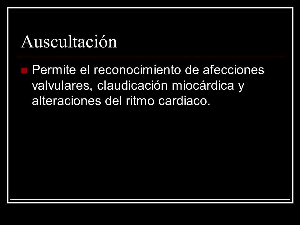 Auscultación Estetoscopio Diafragma: Frecuencias elevadas (soplo diastólico aórtico) Campana: Frecuencias bajas (retumbo mitral, ritmo de galope) Los ruidos cardiacos normales se perciben iguales en ambos.