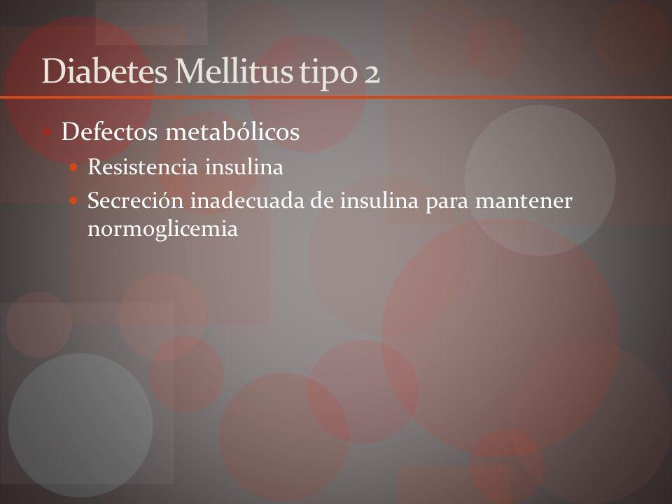Resistencia Insulina Condición en la cual disminuye la respuesta de los órganos blancos a niveles normales de insulina Principal factor desarrollo DM2 Aparece años antes