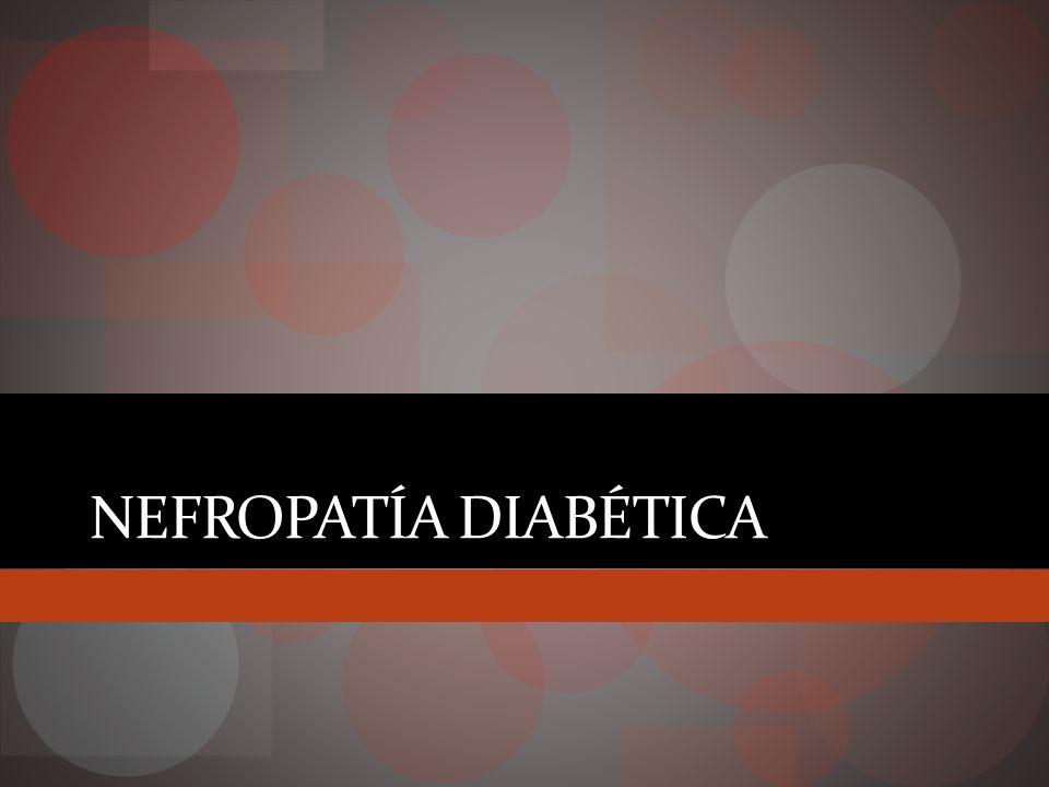 Nefropatía diabética Complicación grave DM1 30 – 40% DM2 10 – 20% Principal causa IRCT Alto coste directo e indirecto $18 billones anuales en USA