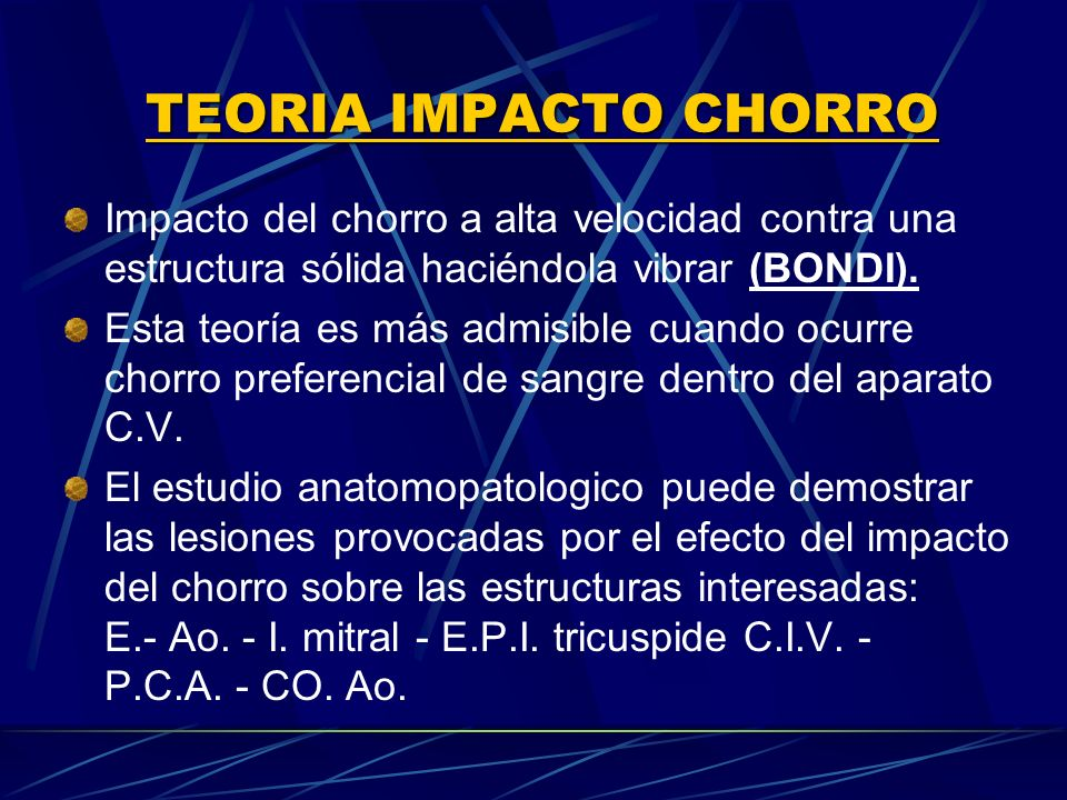 TEORIA IMPACTO CHORRO Impacto del chorro a alta velocidad contra una estructura sólida haciéndola vibrar (BONDI). Esta teoría es más admisible cuando