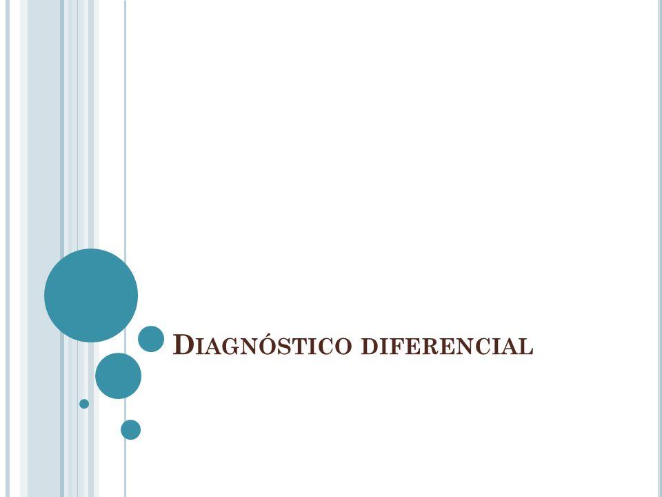 D IAGNÓSTICO DIFERENCIAL
