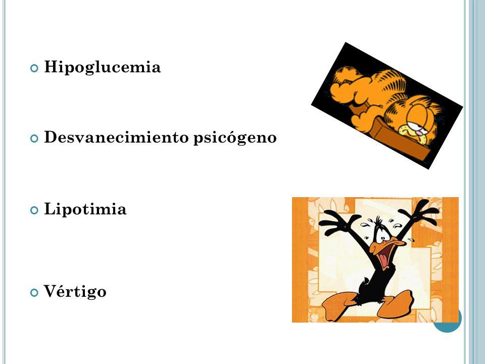 Hipoglucemia Desvanecimiento psicógeno Lipotimia Vértigo