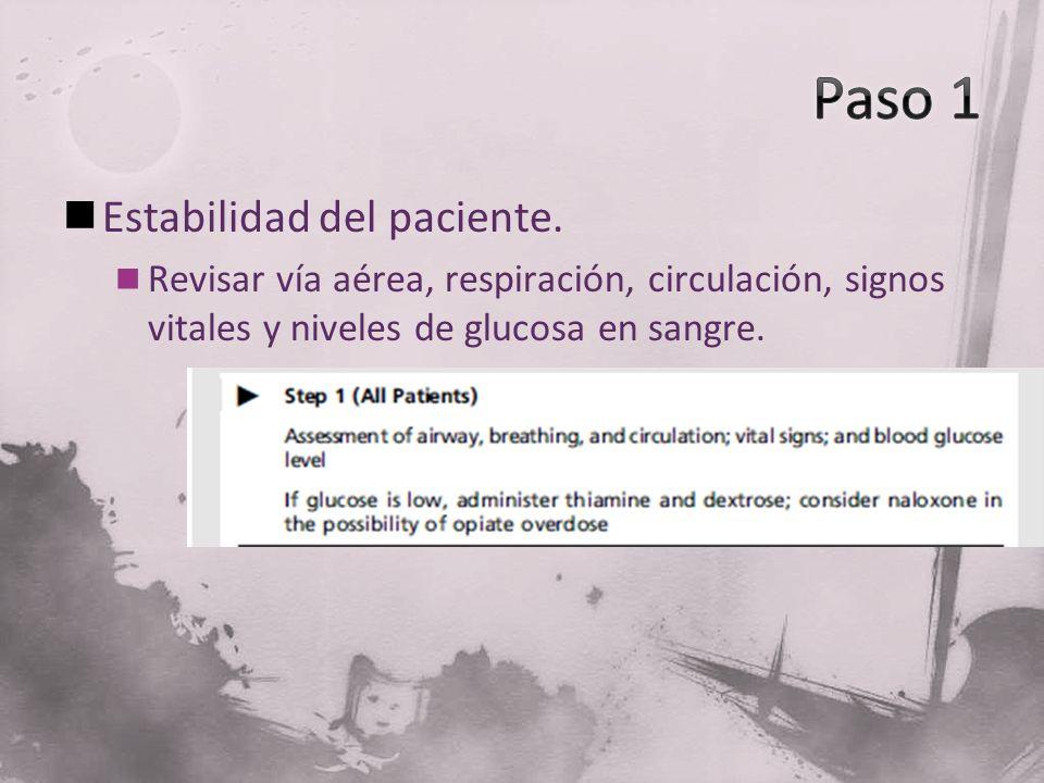 Estabilidad del paciente. Revisar vía aérea, respiración, circulación, signos vitales y niveles de glucosa en sangre.
