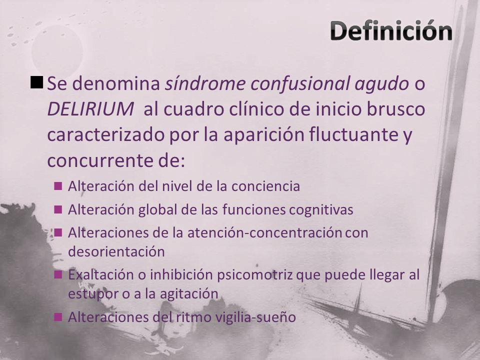 Se denomina síndrome confusional agudo o DELIRIUM al cuadro clínico de inicio brusco caracterizado por la aparición fluctuante y concurrente de: Alter