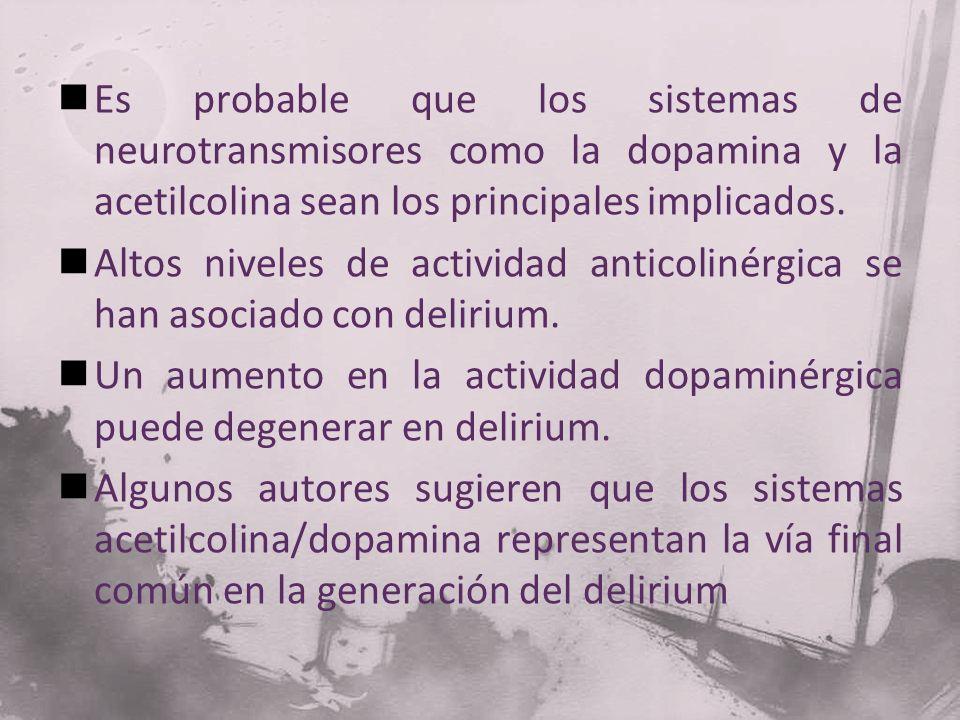 Es probable que los sistemas de neurotransmisores como la dopamina y la acetilcolina sean los principales implicados. Altos niveles de actividad antic