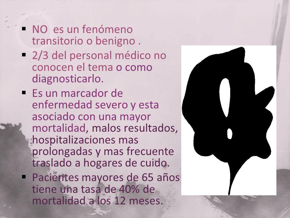 NO es un fenómeno transitorio o benigno. 2/3 del personal médico no conocen el tema o como diagnosticarlo. Es un marcador de enfermedad severo y esta