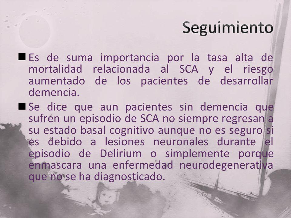 Es de suma importancia por la tasa alta de mortalidad relacionada al SCA y el riesgo aumentado de los pacientes de desarrollar demencia. Se dice que a