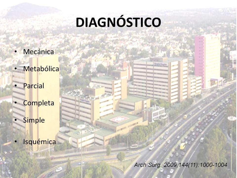 DIAGNÓSTICO Mecánica Metabólica Parcial Completa Simple Isquémica Arch Surg. 2009;144(11):1000-1004