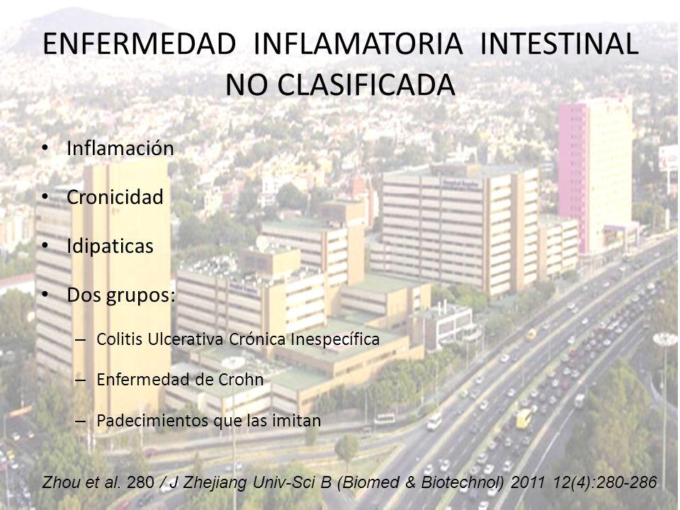 ENFERMEDAD INFLAMATORIA INTESTINAL NO CLASIFICADA Inflamación Cronicidad Idipaticas Dos grupos: – Colitis Ulcerativa Crónica Inespecífica – Enfermedad