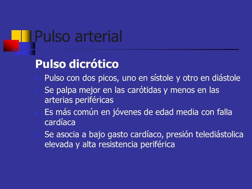 Pulso arterial Pulso dicrótico Pulso con dos picos, uno en sístole y otro en diástole Se palpa mejor en las carótidas y menos en las arterias periféri