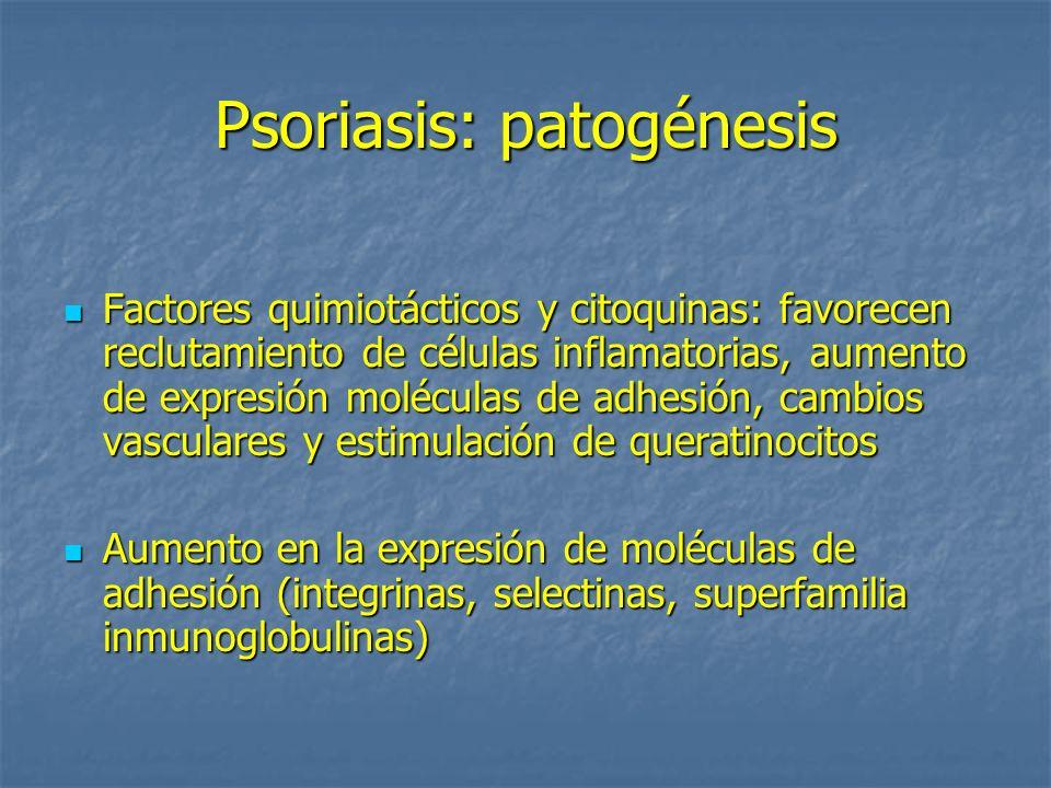 Psoriasis: patogénesis Factores quimiotácticos y citoquinas: favorecen reclutamiento de células inflamatorias, aumento de expresión moléculas de adhes