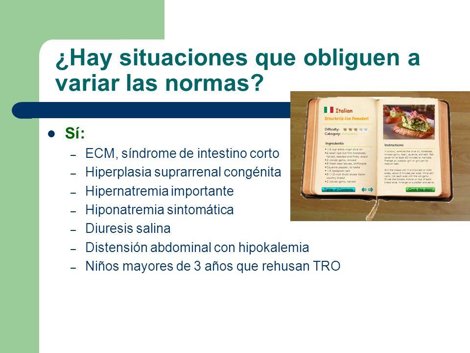 ¿Hay situaciones que obliguen a variar las normas? Sí: – ECM, síndrome de intestino corto – Hiperplasia suprarrenal congénita – Hipernatremia importan