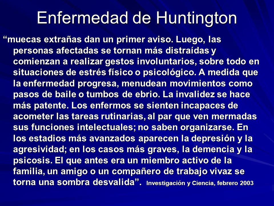 Enfermedad de Huntington muecas extrañas dan un primer aviso. Luego, las personas afectadas se tornan más distraídas y comienzan a realizar gestos inv