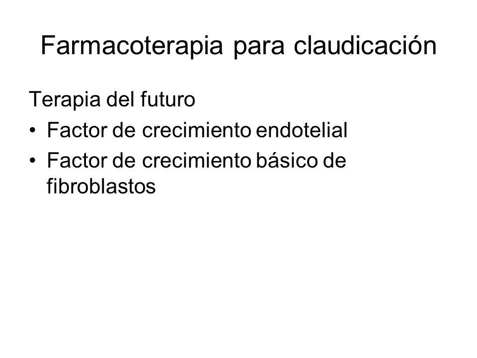 Farmacoterapia para claudicación Terapia del futuro Factor de crecimiento endotelial Factor de crecimiento básico de fibroblastos