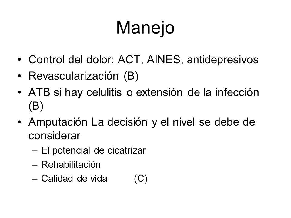 Control del dolor: ACT, AINES, antidepresivos Revascularización (B) ATB si hay celulitis o extensión de la infección (B) Amputación La decisión y el n