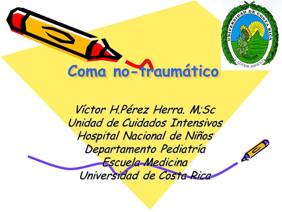 Coma no-traumático Víctor H.Pérez Herra.