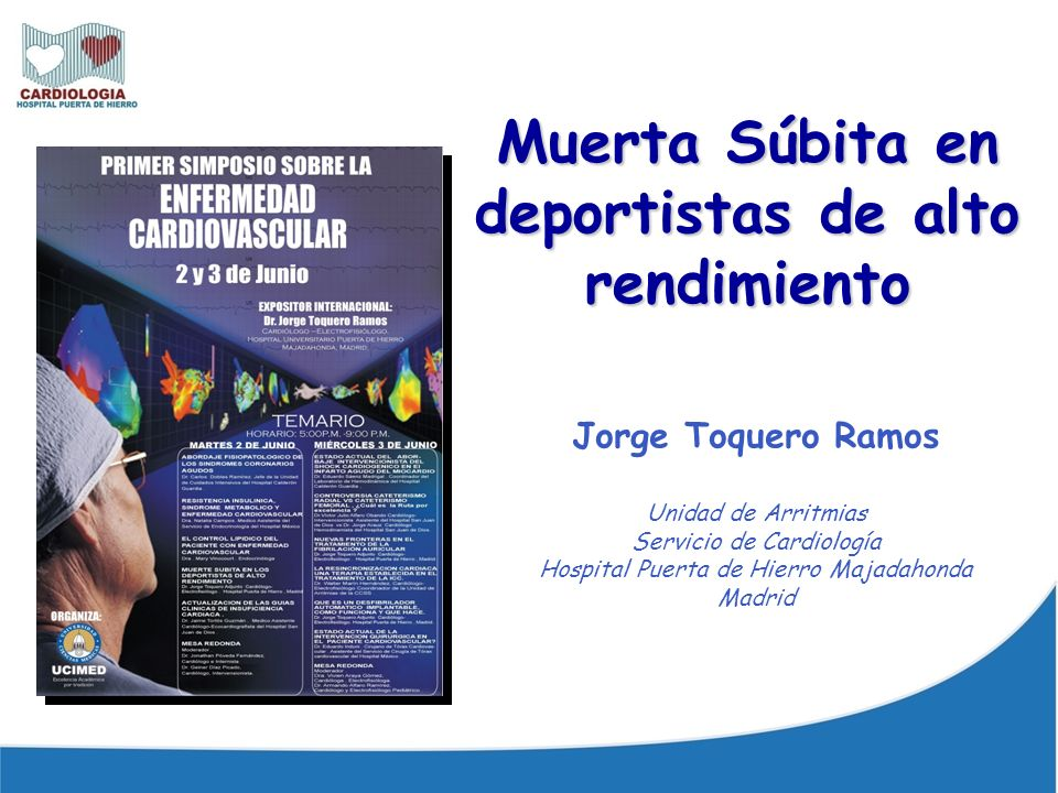Muerta Súbita en deportistas de alto rendimiento Jorge Toquero Ramos Unidad de Arritmias Servicio de Cardiología Hospital Puerta de Hierro Majadahonda Madrid