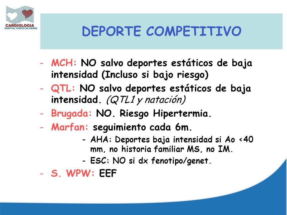 DEPORTE COMPETITIVO -MCH: NO salvo deportes estáticos de baja intensidad (Incluso si bajo riesgo) -QTL: NO salvo deportes estáticos de baja intensidad.