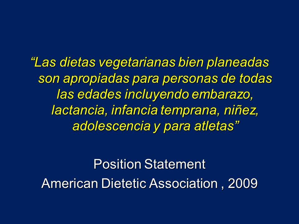 Las dietas vegetarianas bien planeadas son apropiadas para personas de todas las edades incluyendo embarazo, lactancia, infancia temprana, niñez, adol