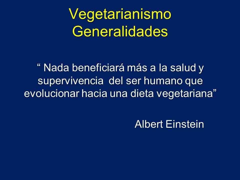 Vegetarianismo Generalidades Nada beneficiará más a la salud y supervivencia del ser humano que evolucionar hacia una dieta vegetariana Nada beneficia