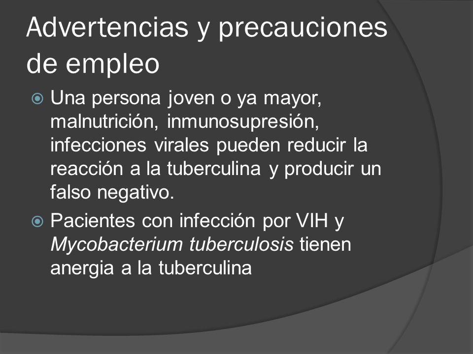 Advertencias y precauciones de empleo Una persona joven o ya mayor, malnutrición, inmunosupresión, infecciones virales pueden reducir la reacción a la