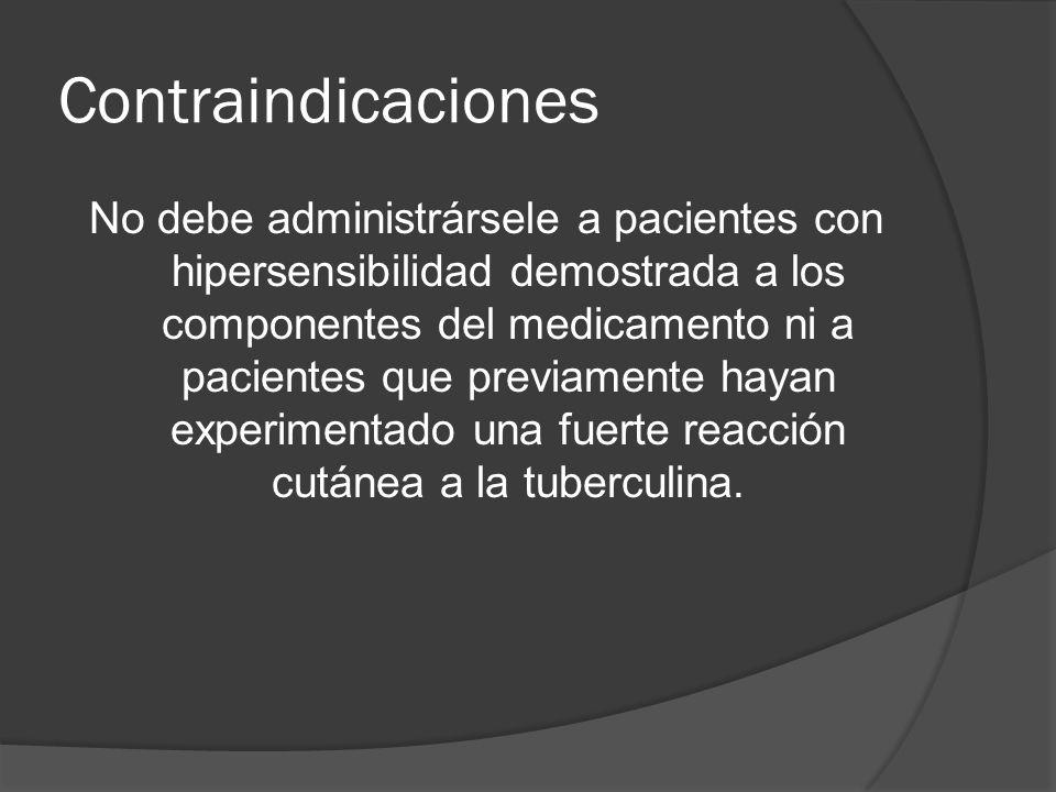Contraindicaciones No debe administrársele a pacientes con hipersensibilidad demostrada a los componentes del medicamento ni a pacientes que previamen