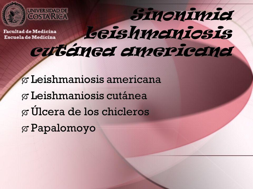 Sinonimia Leishmaniosis cutánea americana Leishmaniosis americana Leishmaniosis cutánea Úlcera de los chicleros Papalomoyo Leishmaniosis americana Lei