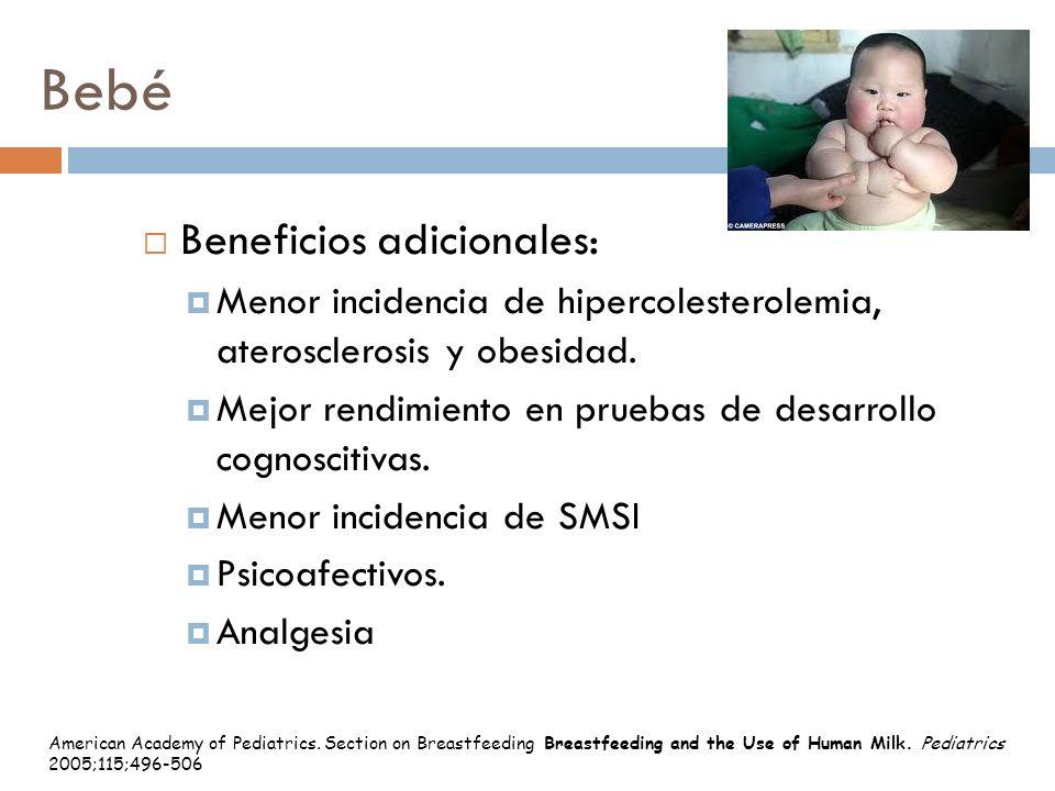 Bebé Beneficios adicionales: Menor incidencia de hipercolesterolemia, aterosclerosis y obesidad. Mejor rendimiento en pruebas de desarrollo cognosciti