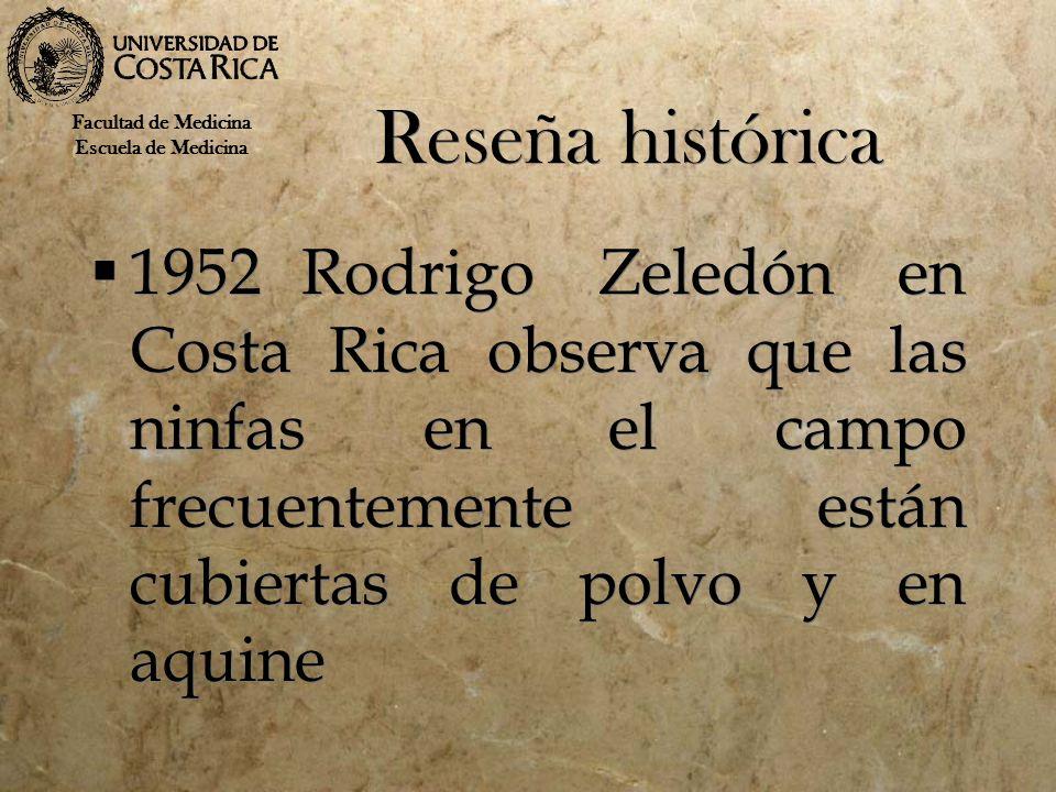 Reseña histórica 1952Rodrigo Zeledón en Costa Rica observa que las ninfas en el campo frecuentemente están cubiertas de polvo y en aquine Facultad de