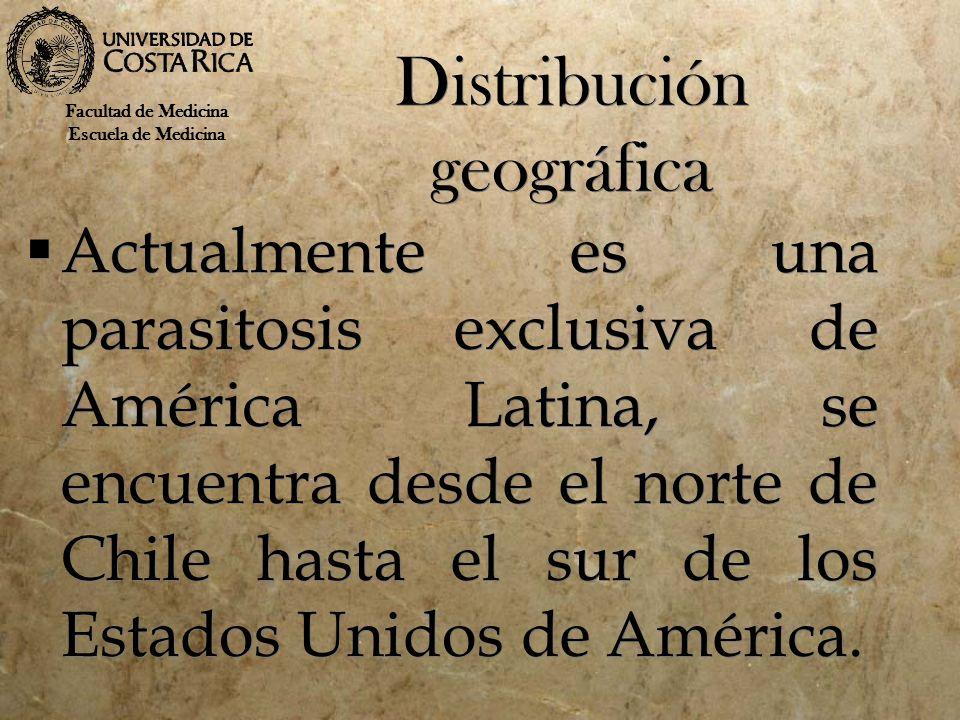 Distribución geográfica Actualmente es una parasitosis exclusiva de América Latina, se encuentra desde el norte de Chile hasta el sur de los Estados U