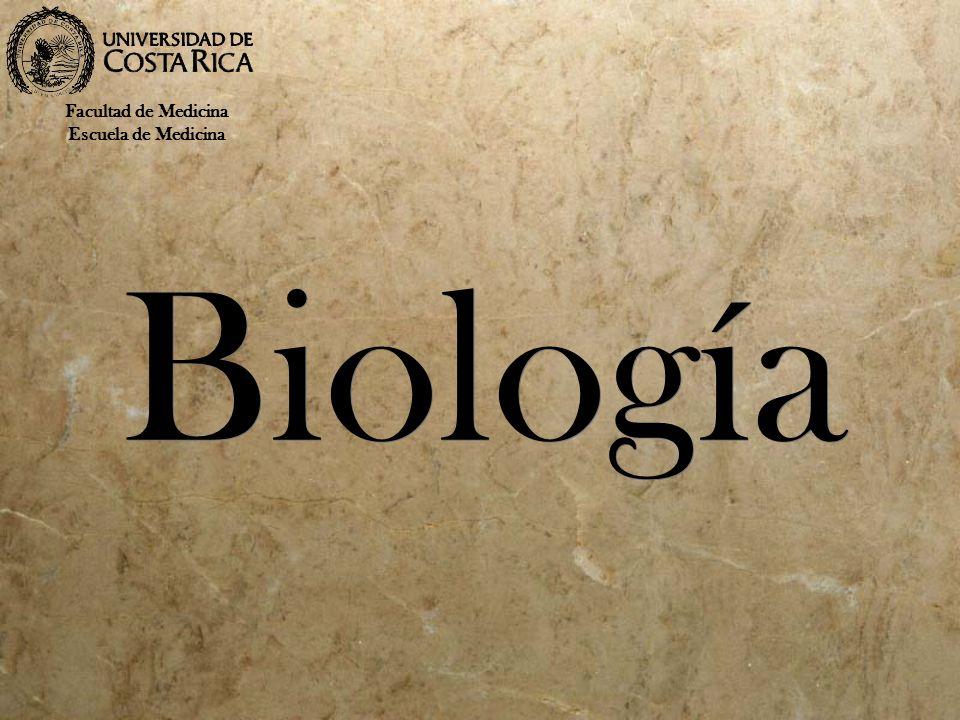 Biología Facultad de Medicina Escuela de Medicina