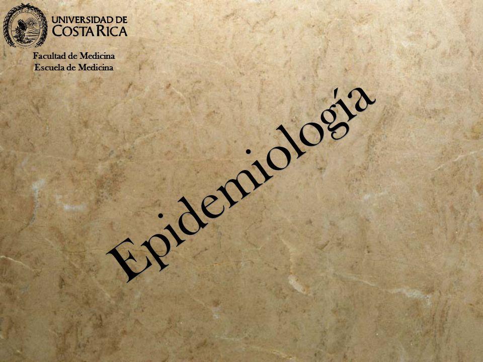 Epidemiología Facultad de Medicina Escuela de Medicina