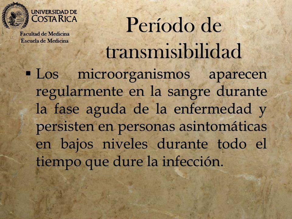 Período de transmisibilidad Los microorganismos aparecen regularmente en la sangre durante la fase aguda de la enfermedad y persisten en personas asin