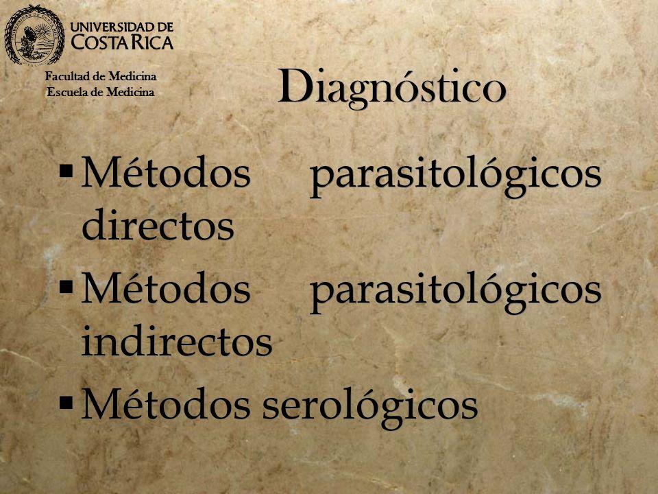 Diagnóstico Métodos parasitológicos directos Métodos parasitológicos indirectos Métodos serológicos Métodos parasitológicos directos Métodos parasitol