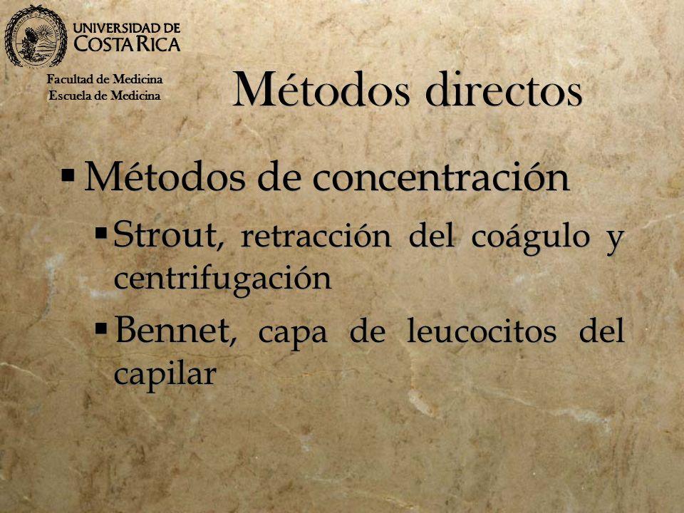Métodos directos Métodos de concentración Strout, retracción del coágulo y centrifugación Bennet, capa de leucocitos del capilar Métodos de concentrac