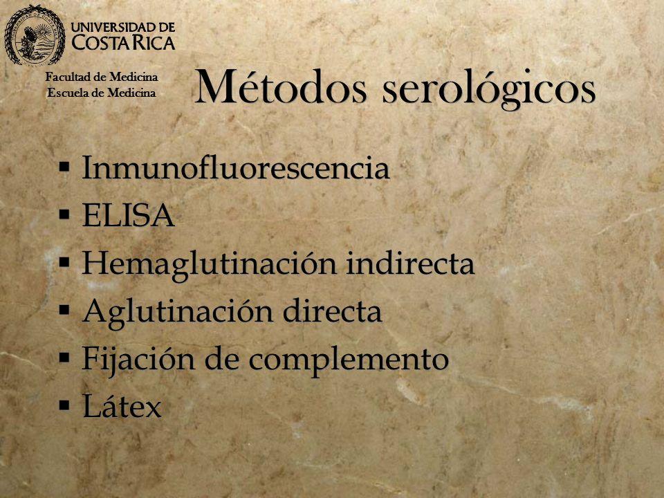 Métodos serológicos Inmunofluorescencia ELISA Hemaglutinación indirecta Aglutinación directa Fijación de complemento Látex Inmunofluorescencia ELISA H