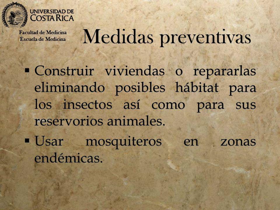 Medidas preventivas Construir viviendas o repararlas eliminando posibles hábitat para los insectos así como para sus reservorios animales. Usar mosqui
