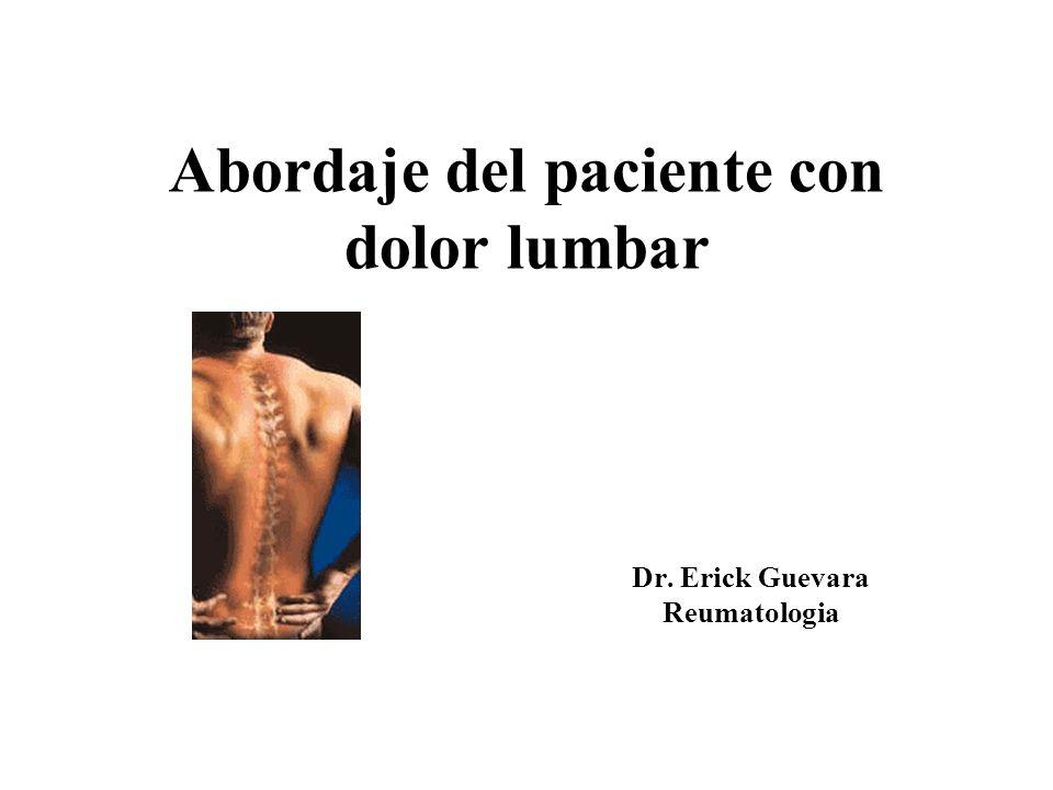 Abordaje del paciente con dolor lumbar Dr. Erick Guevara Reumatologia