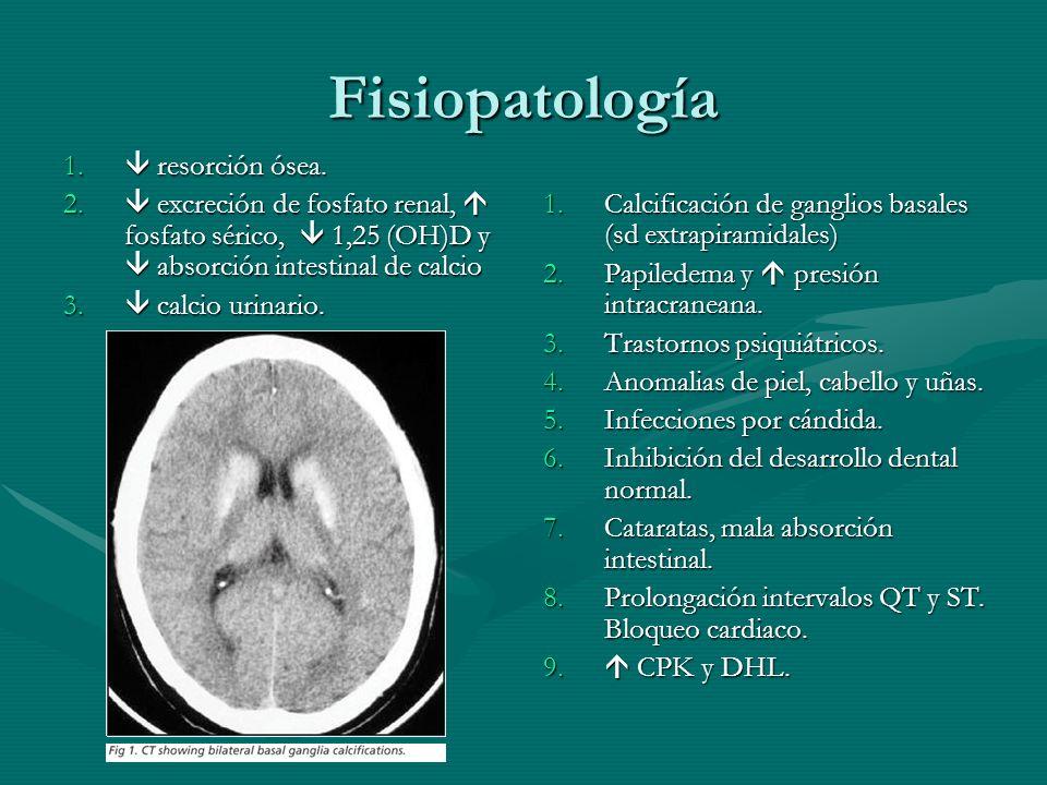 Fisiopatología 1. resorción ósea. 2. excreción de fosfato renal, fosfato sérico, 1,25 (OH)D y absorción intestinal de calcio 3. calcio urinario. 1.Cal