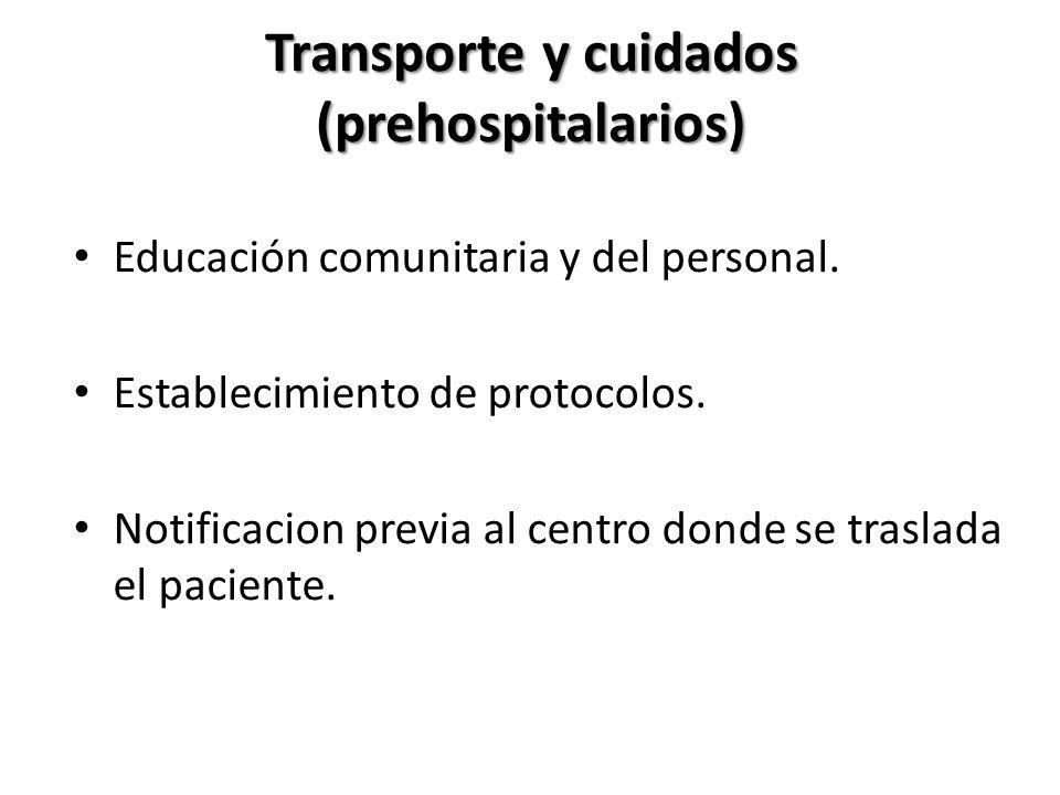 Transporte y cuidados (prehospitalarios) Educación comunitaria y del personal. Establecimiento de protocolos. Notificacion previa al centro donde se t