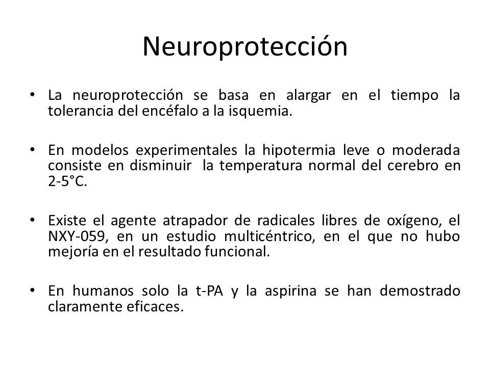 Neuroprotección La neuroprotección se basa en alargar en el tiempo la tolerancia del encéfalo a la isquemia. En modelos experimentales la hipotermia l